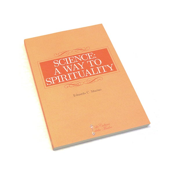 Image of Science: a Way to Spirituality, Eduardo C. Marino