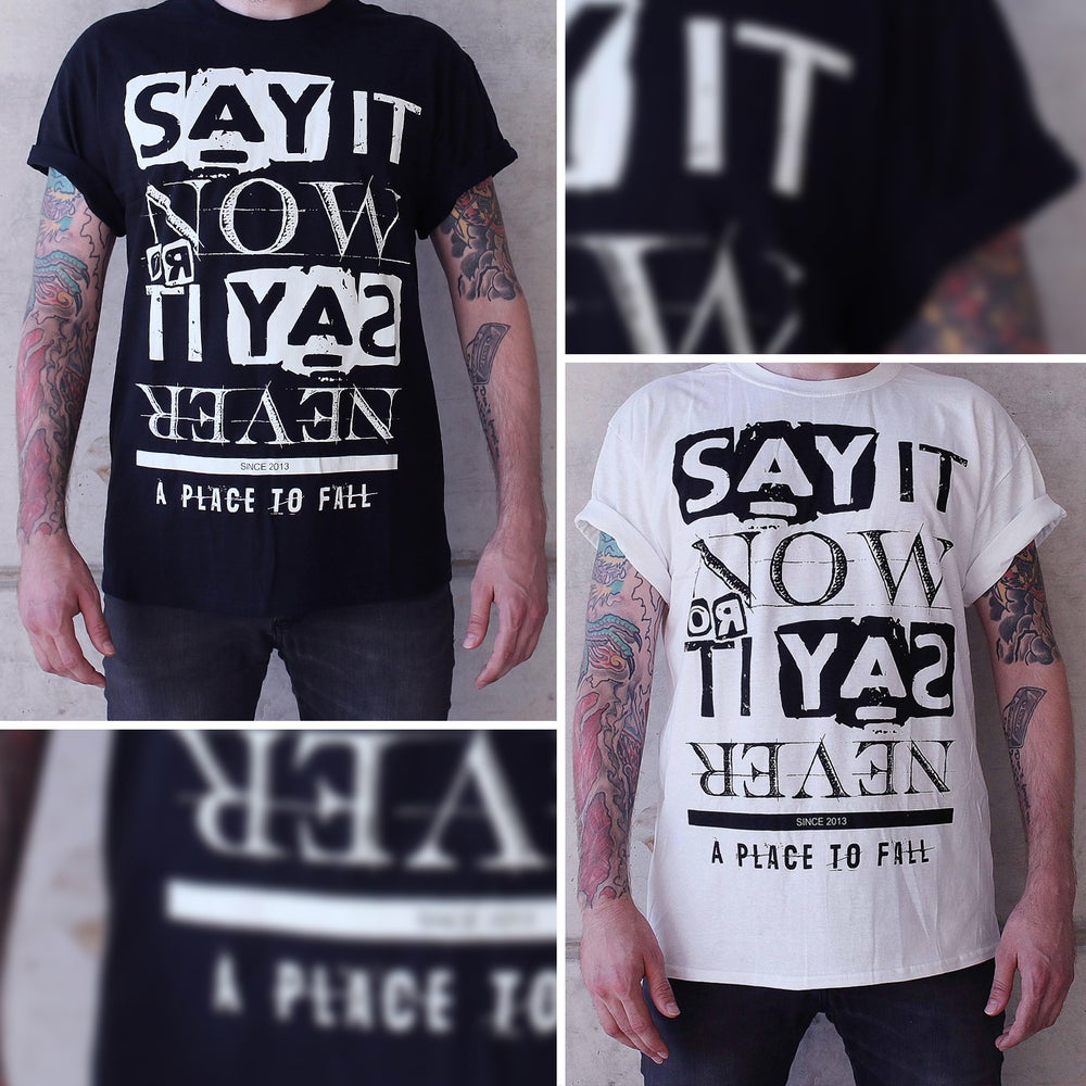 Image of SAY IT NOW - T-Shirt