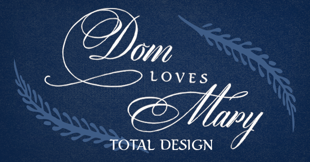 Image of Dom Loves Mary Total Design