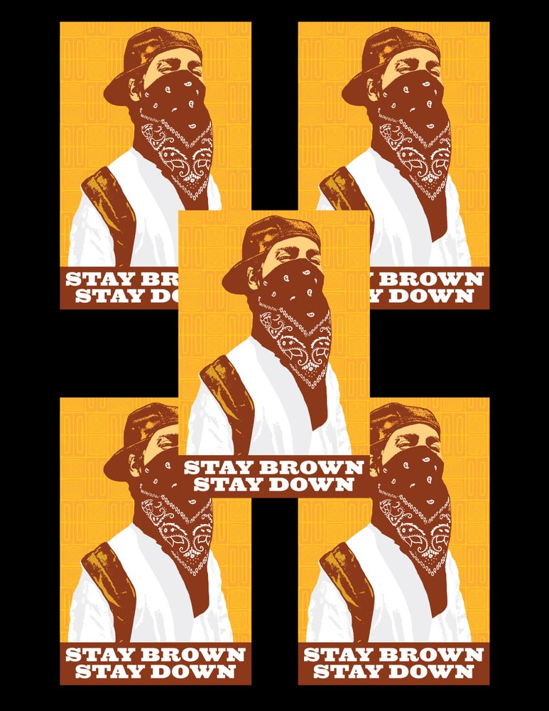 Image of Stay Brown, Stay Down Sticker