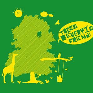 Tree's R every1's friend