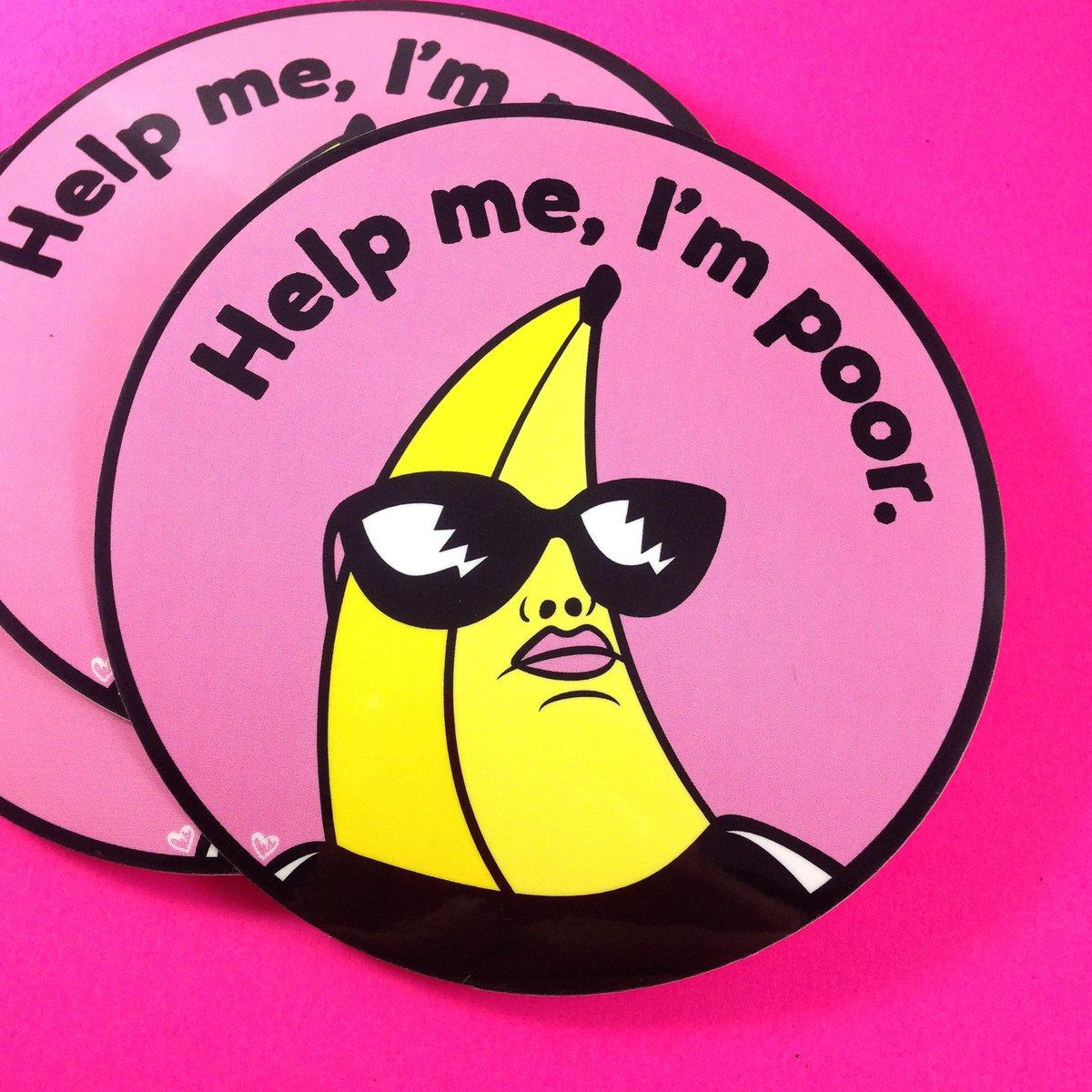 Image of Help Me I'm Poor Sticker