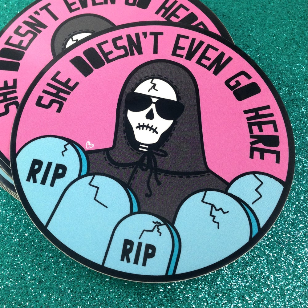 Image of She Doesn't Even Go Here Sticker