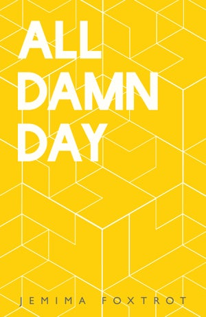 Image of All Damn Day by Jemima Foxtrot