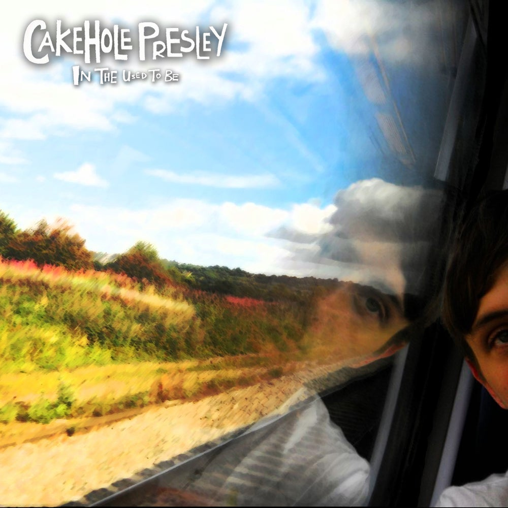 Image of Cakehole Presley - In The Used To Be