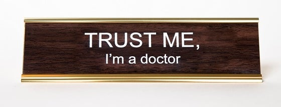Image of TRUST ME i'm a doctor nameplate