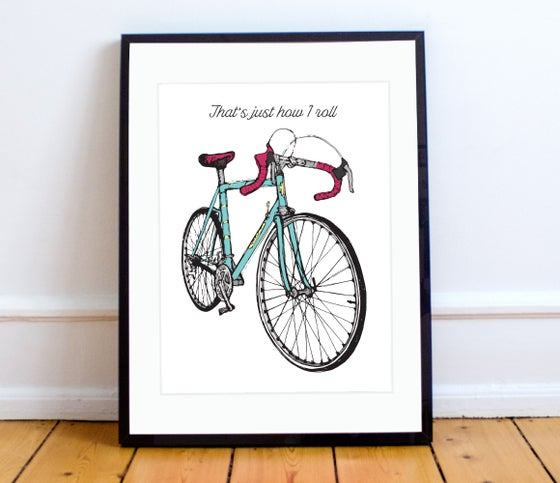 Image of That's just how I roll print - A4 or A3
