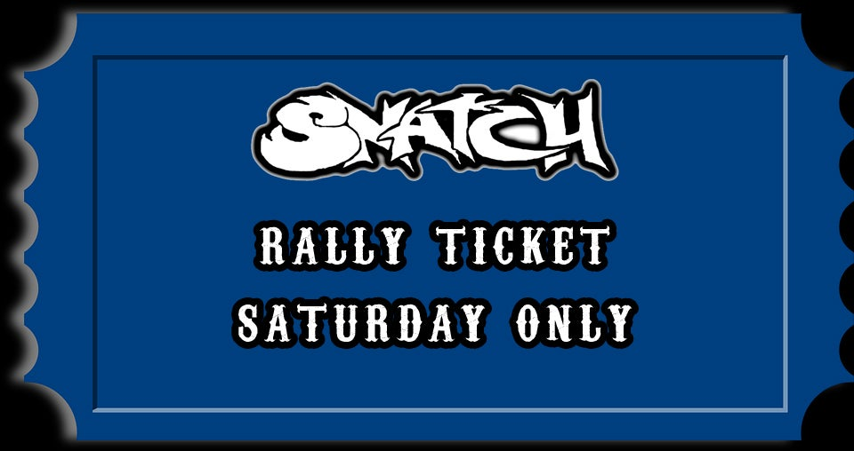 Image of 2020 30th ANNIVERSARY SNATCH RALLY SATURDAY ONLY TICKET