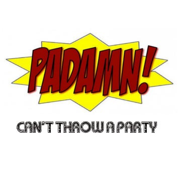 Image of Padamn! Can't Throw A Party CD