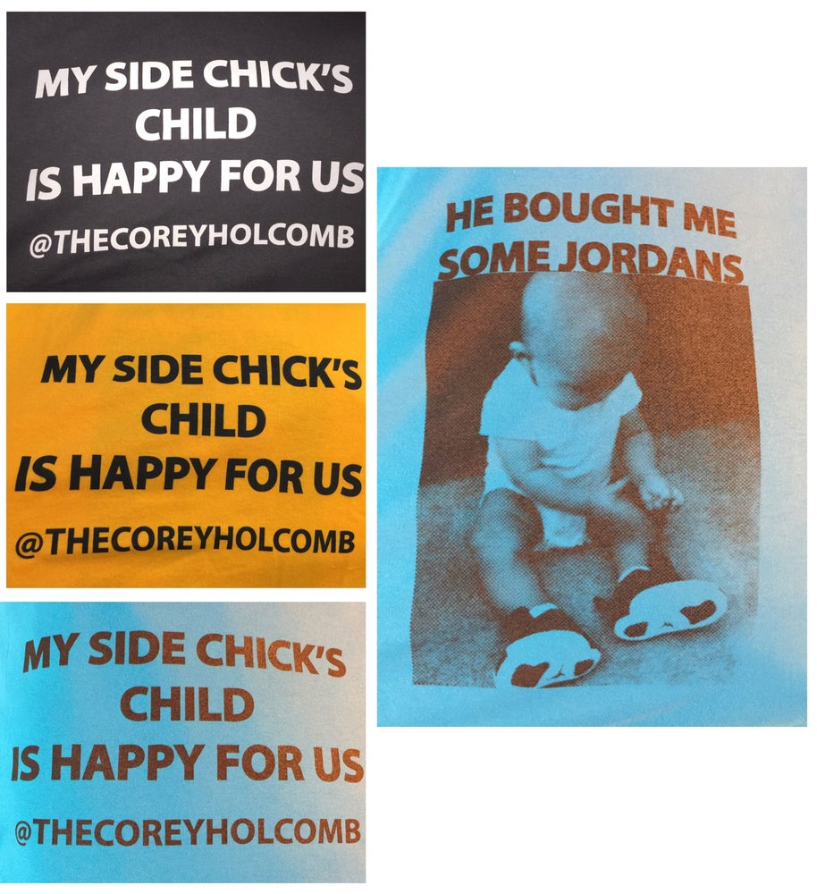 "Image of ""My Side Chick's Child"" T shirt (4Colors) SUPER SALE"