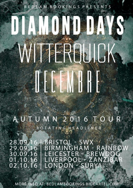 Image of Diamond Days, Witterquick & Decembre Tour Tickets - September/October 2016
