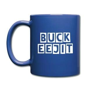 Buck Eejit Mug