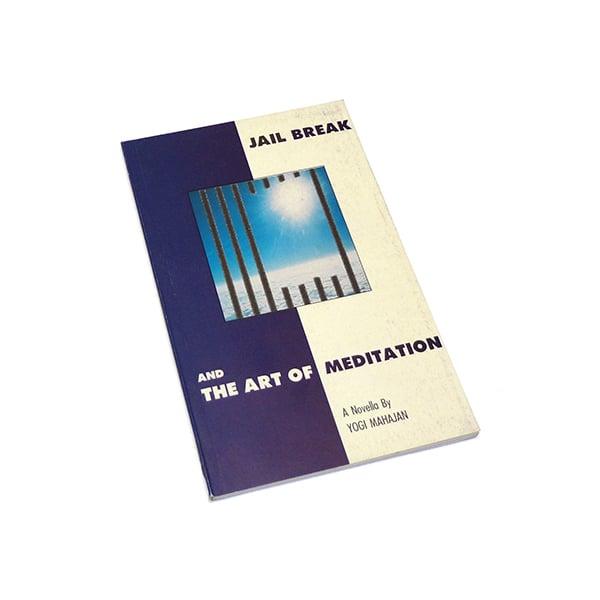 Image of Jail Break and the Art of Meditation, Yogi Mahajan