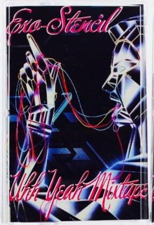 Image of Uhh Yeah Mixtape, Exo-Stencil