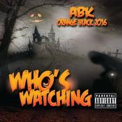 """Image of ABK - Orange Black 2016 Single - """"Who's Watching"""""""