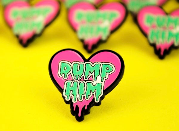 Dump Him Enamel Lapel Pin Brooch - Black Heart Creatives