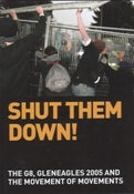Image of Shut Them Down!: The G8, Gleneagles 2005 and the Movement of Movements