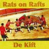 Rats On Rafts/ De Kift - LP