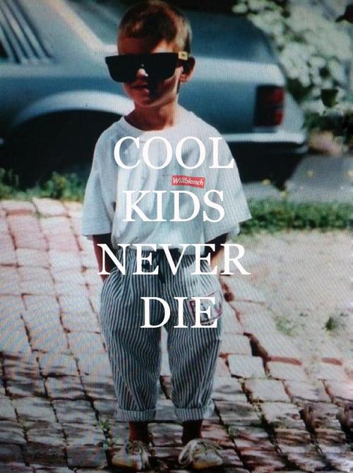 Image of COOL KIDS NEVER DIE