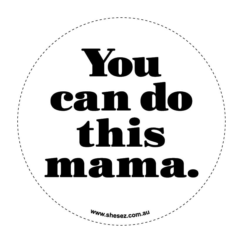 Image of You can do this mama.