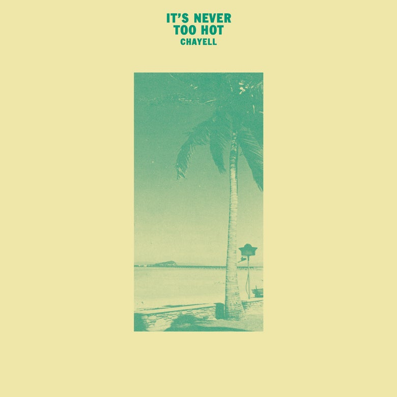 "Image of Chayell 'It's Never Too Hot' 12"" Vinyl"