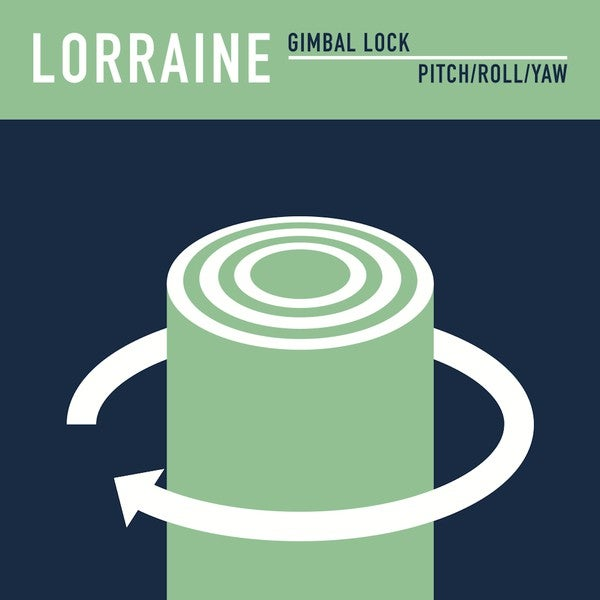 Image of Lorraine - Gimbal Lock / Pitch/Roll/Yaw