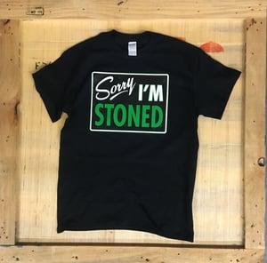 Image of Sorry I'm stoned