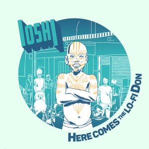 Image of IOSHI - Here Comes The Lo-Fi Don LP