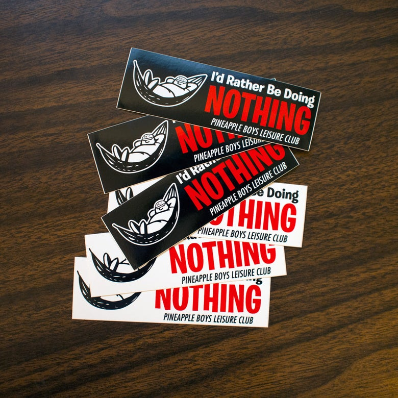 "Image of ""I'd Rather Be Doing Nothing"" Stickers"