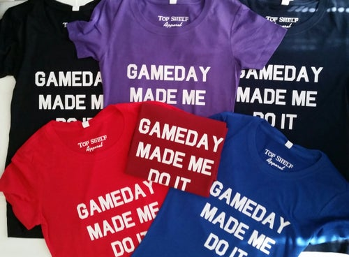 Image of GAMEDAY MADE ME DO IT - tanks & tees