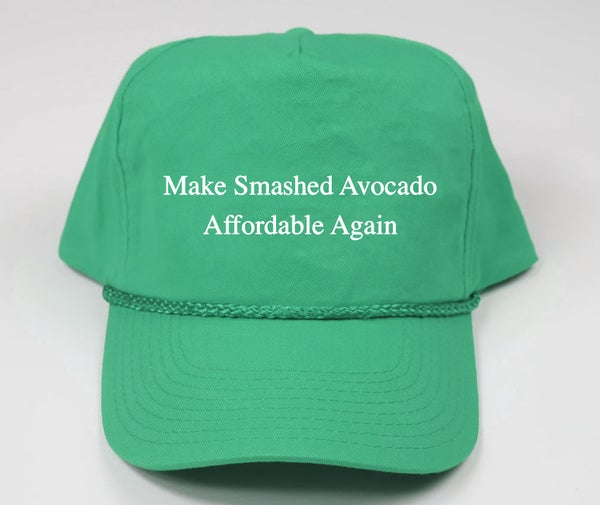 Image of Make Smashed Avocado Affordable Again Hat (Pre Order)