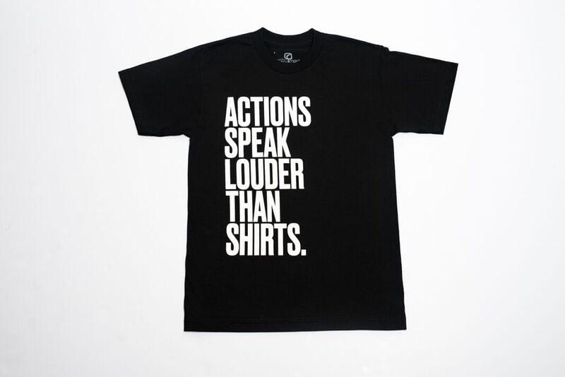 Image of ACTION SPEAK LOUDER THAN SHIRTS