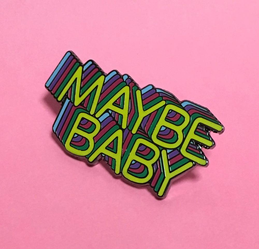 "Image of ""Maybe Baby"" Hard Enamel Pin"