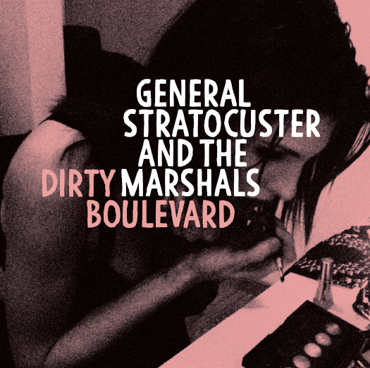 "Image of General Stratocuster and The Marshals - ""Dirty boulevard"" (2016)"