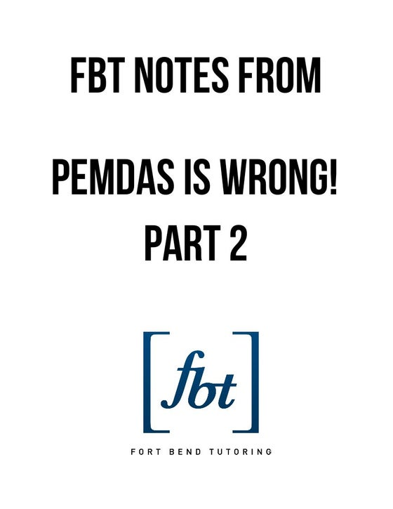 Image of PEMDAS is Wrong! Part 2 FBT YouTube Video Notes