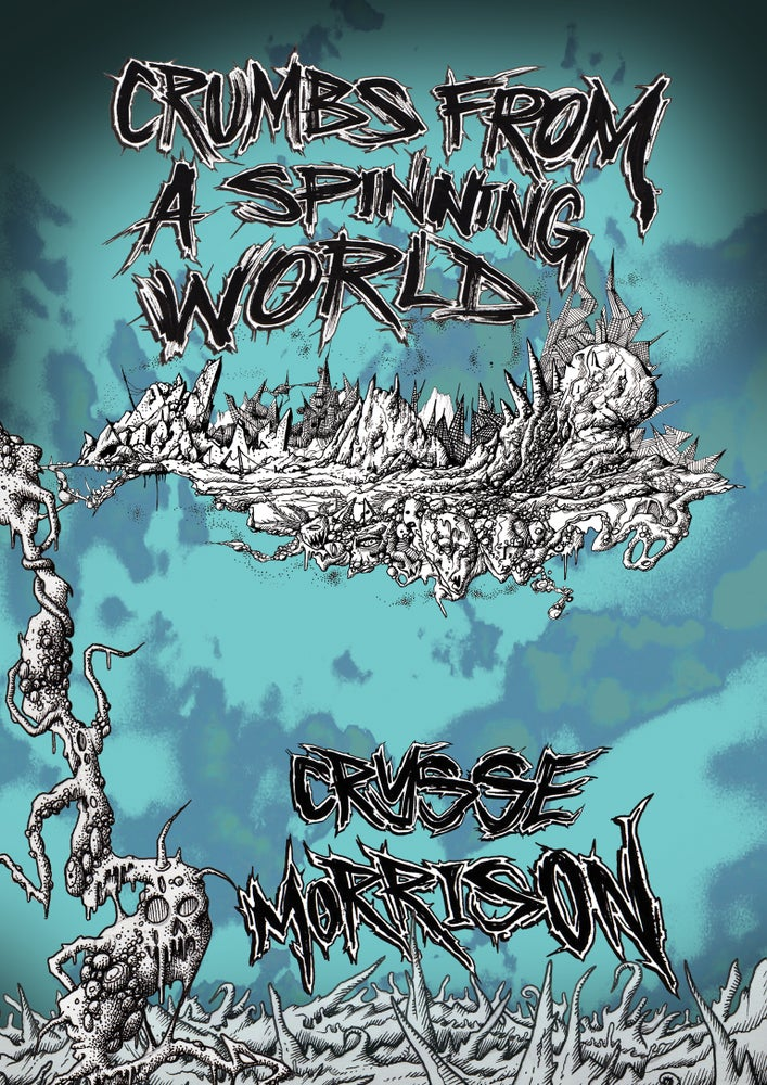 Image of Crumbs From a Spinning World by Crysse Morrison