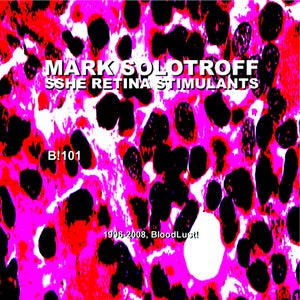 Image of B!101 Mark Solotroff + Sshe Retina Stimulants Part One CD