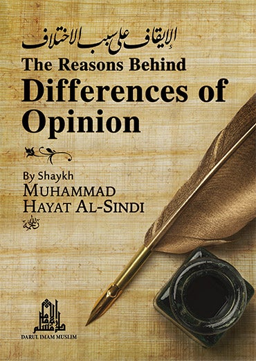 Image of The Reasons Behind Differences of Opinion - Shaikh Muhammad Hayat al-Sindhi [1163H]