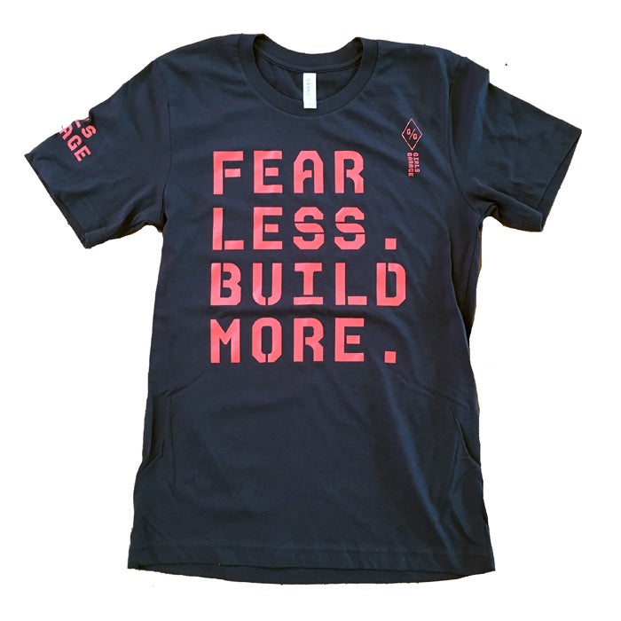 Image of Fear Less. Build More. T-shirt (Unisex)