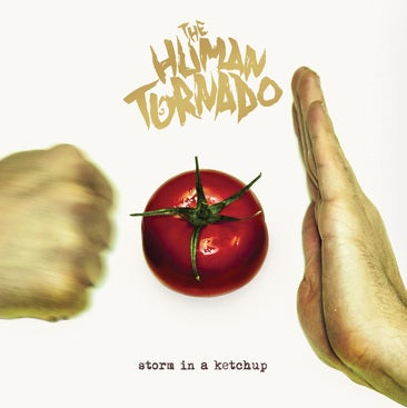 Image of The Human Tornado - Storm in a Ketchup - CD ALBUM