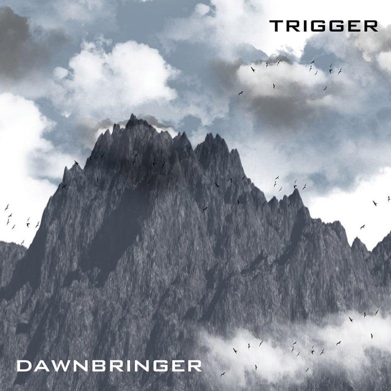 Image of Trigger - Dawnbringer - EP