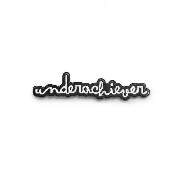 Image of Underachiever Pin