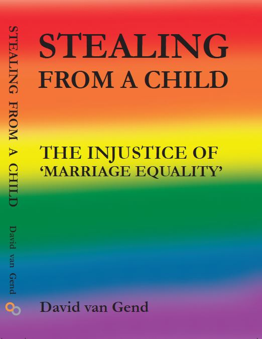 Image of Stealing From a Child - The Injustice of 'Marriage Equality' - autographed copy