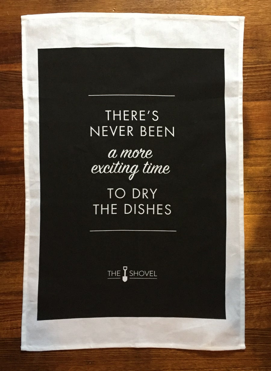 Image of There's Never Been A More Exciting Time To Dry The Dishes