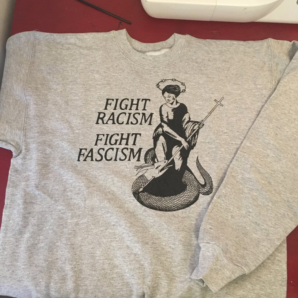 Image of FIGHT RACISM & FASCISM CREW NECK SWEATSHIRT
