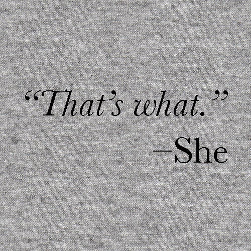 Image of That's What--She Men's and Ladies' grey tee
