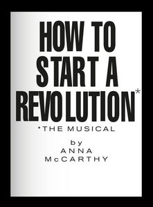 Image of HOW TO START A REVOLUTION: The Musical