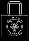 Image of Remember Kids, Satan Loves You! Tote Bag