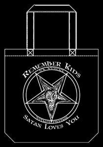 Image of Remember Kids, Satan Loves You! Tote Bag