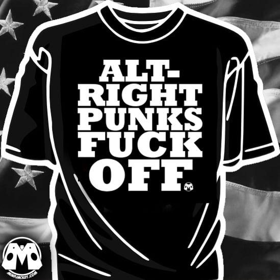 Image of ALT-RIGHT PUNKS FUCK OFF shirt